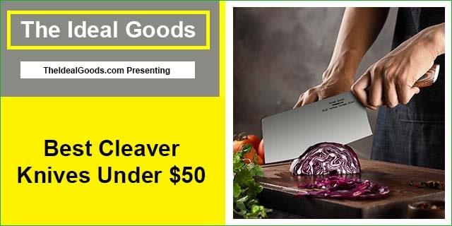Best Cleaver Knives Under $50