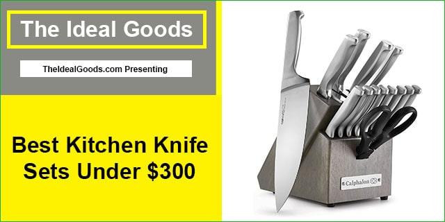 Best Kitchen Knife Sets Under $300