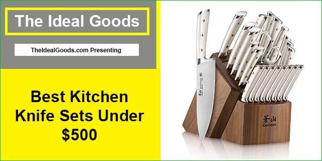 Best Kitchen Knife Sets Under $500
