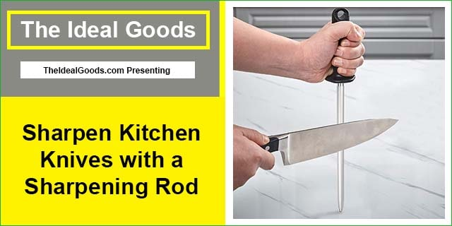 Sharpen Kitchen Knives with a Sharpening Rod