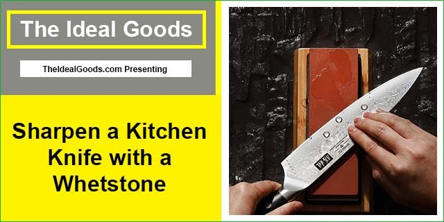 Sharpen a Kitchen Knife with a Whetstone