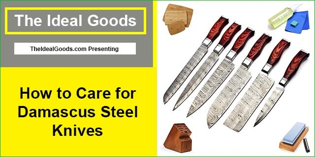 Care for Damascus Steel Knives